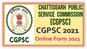 CGPSC Recruitment 2021 Online Form