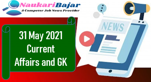 Get Daily Current Affairs 31 May 2021