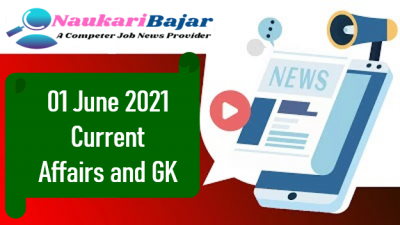 Get Daily Current Affairs 01 June 2021